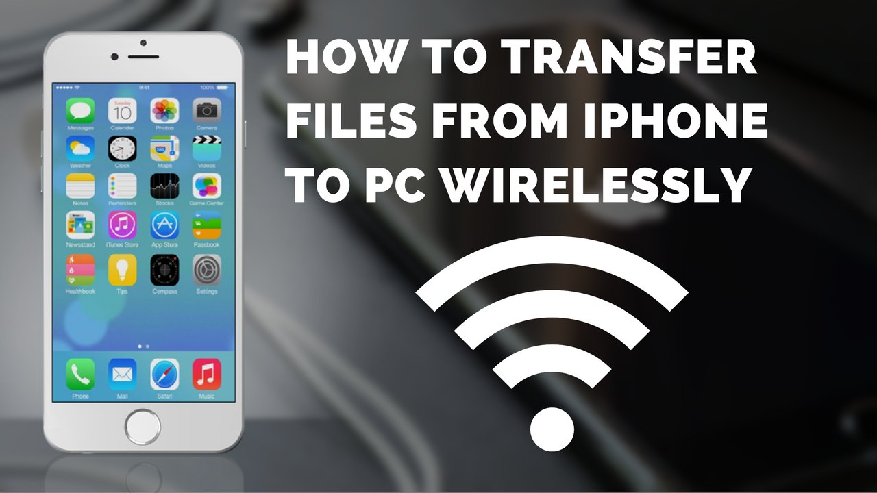 how to transfer files from iphone to pc wirelessly geeknous