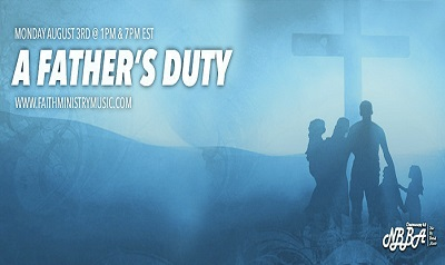 A Father's Duty - Examined On Christian Radio Talk Show