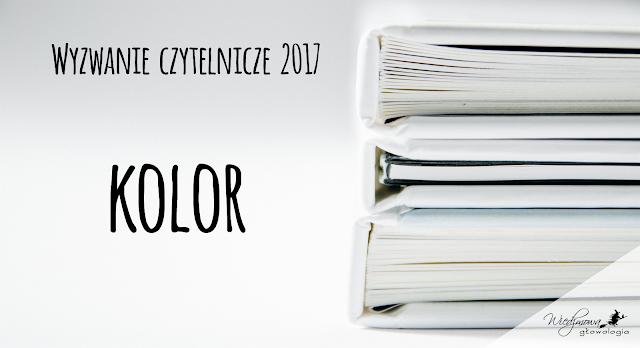 Wyzwanie czytelnicze 2017 | Kategoria: kolor | Wiedźmowa głowologia