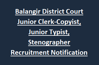Balangir District Court Junior Clerk-Copyist, Junior Typist, Stenographer Recruitment Notification 2017 31 Govt Jobs
