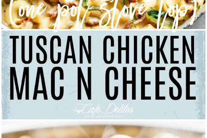 Tuscan Chicken Mac And Cheese (One Pot, Stove Top)
