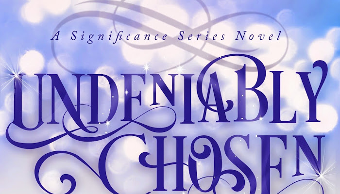 Teaser Tuesday : Undeniably Chosen (Significance Novel)