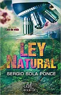 Portada del libro Ley Natural de Sergio Sola, dividida en dos: arriba un microscopio y abajo una selva.