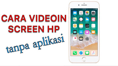 cara-videoin-screen-handphone-tanpa-aplikasi-iphone-only.jpg