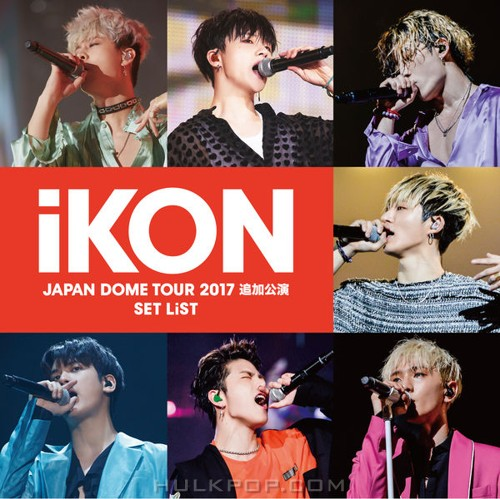 iKON – iKON JAPAN DOME TOUR 2017 追加公演 SET LIST (ITUNES MATCH AAC M4A)
