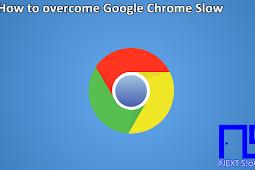 How to Overcome Google Chrome Slow