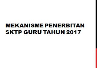 Mekanisme Penerbitan SKTP Guru Terbaru 2017