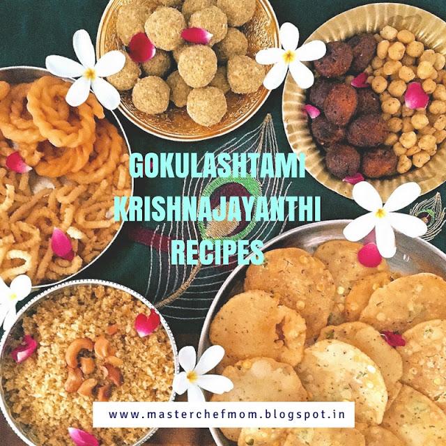 Gokulashtami Recipes | Krishna Jayanthi Recipes | Gokulashtami Recipes by Masterchefmom