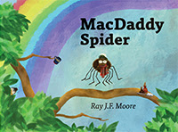MacDaddy Spider by Ray Moore (illustrations by Michelle Hopkins)