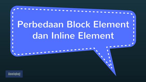perbedaan block element dan inline element