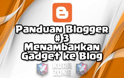Panduan Blogger #3 - Menambahkan Gadget/Widget ke Blog