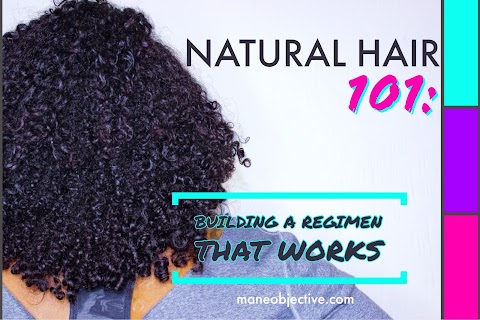 Natural Hair 101: Building a Regimen for Healthy Hair Growth That Works