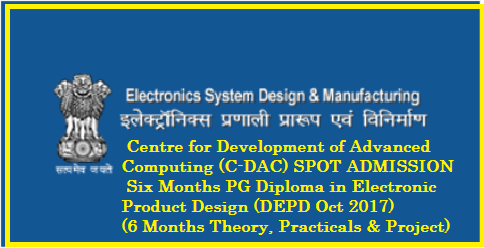 Centre for Development of Advanced Computing (C-DAC) SPOT ADMISSION Six Months PG Diploma in Electronic Product Design (DEPD Oct 2017) (6 Months Theory, Practicals & Project)/2017/10/c-dac-centre-for-development-of-advanced-computing-pg-diploma-in-electronic-product-design-DEPD-October-2017.html