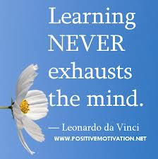 Learning never exhausts the mind - da Vinci quote