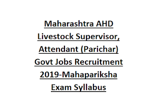Maharashtra AHD Livestock Supervisor, Attendant (Parichar) Govt Jobs Recruitment 2019-Mahapariksha Exam Pattern and Syllabus