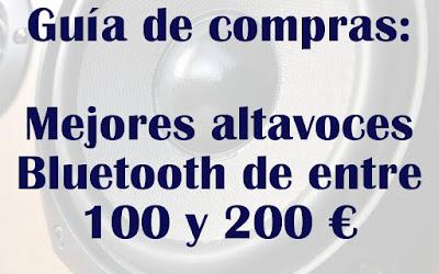 Mejores altavoces Bluetooth de entre 100 y 200 euros