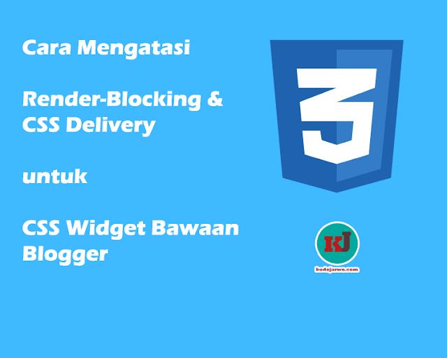 Masalah Render Blocking & CSS Delivery Widget Bundle Blog