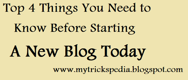 Top 4 Things You Need To Know Before Starting A New Blog Today