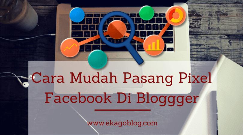 Cara Mudah Pasang Pixel Facebook Di Bloggger