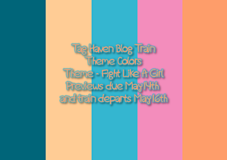 Tag Haven's May Blog Train Fight Like A Girl
