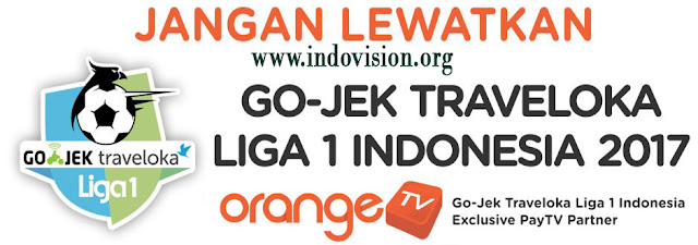Liga 1 Indonesia 2017 Tayang Di Orange TV Channel Festival