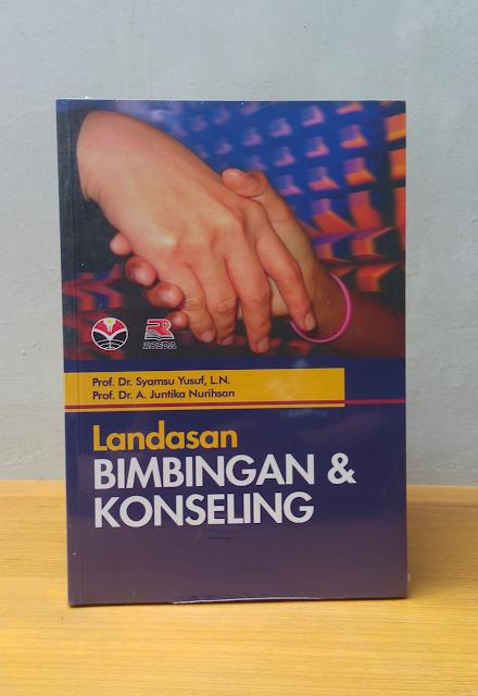 LANDASAN BIMBINGAN & KONSELING, Prof. Dr. Syamsu Yusuf Ln & Prof. Dr. A Juntika Nurihsan