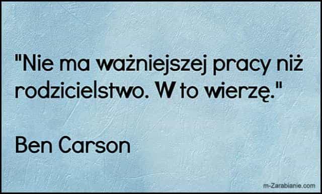 Ben Carson, cytaty o pracy.