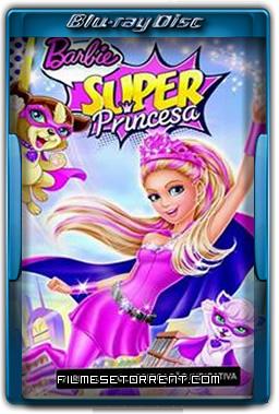 Barbie - Super Princesa Torrent Dublado