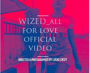 [Video] Wized – All For Love