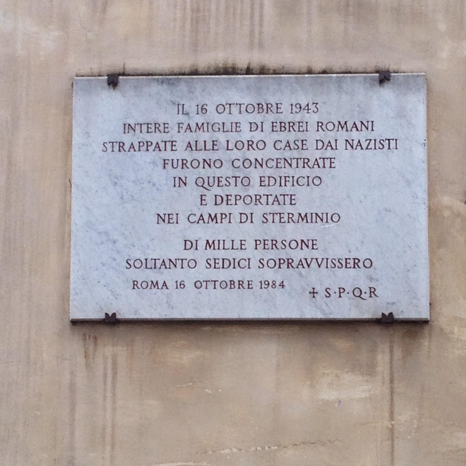 Rerum Romanarum: Targa in memoria del concentramento precedente alla  deportazione degli Ebrei Romani del 16 Ottobre 1943