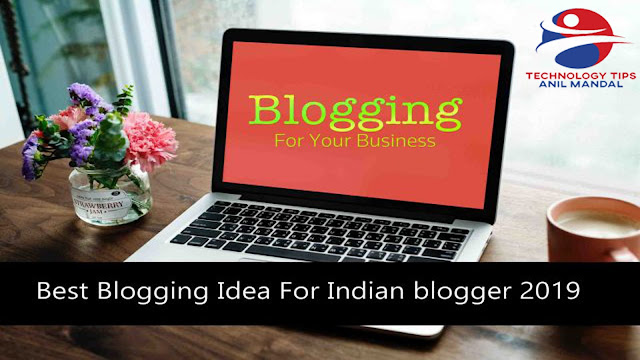 Best Blogging Idea For Indian blogger