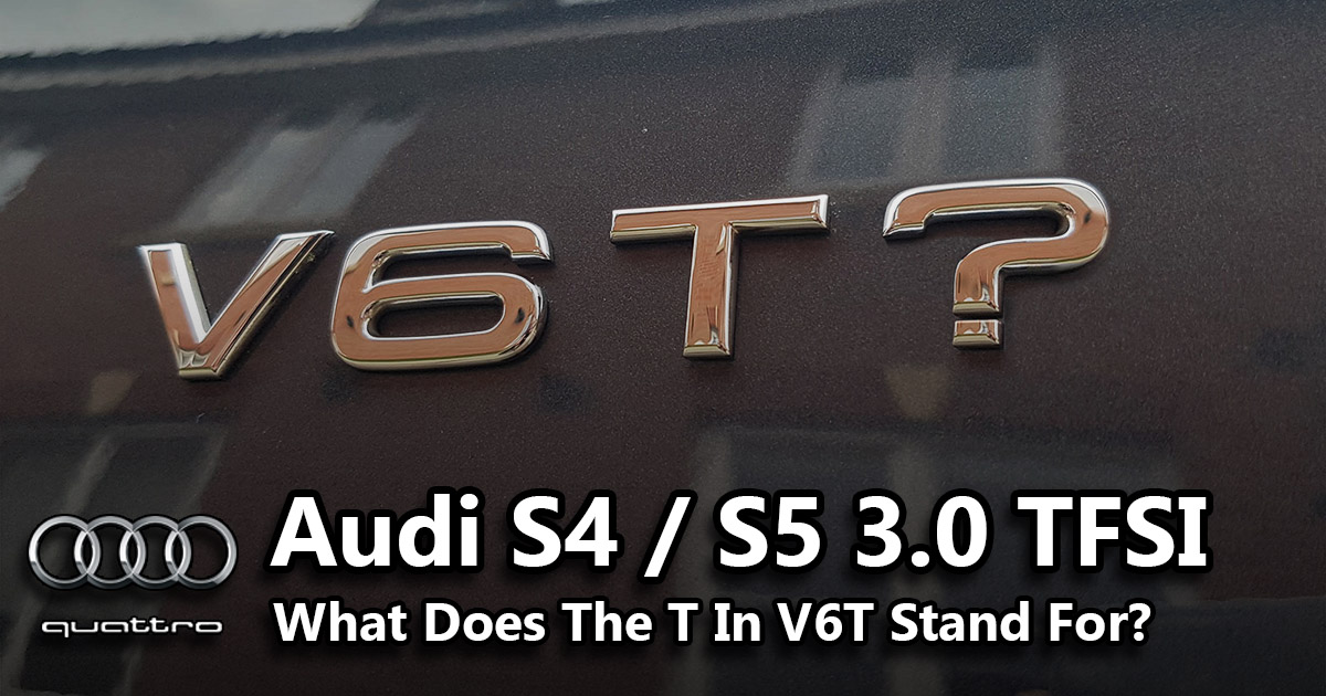 What Does The T In V6T Stand For? | Audi S5 Sportback Blog