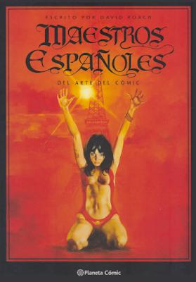 Maestros españoles del arte del Cómic de David Roach, edita Planeta Comic