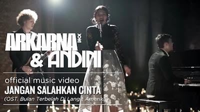 Download Lagu ARKARNA & ANDINI - Jangan Salahkan Cinta (Ost. Bulan Terbelah Di Langit Amerika)