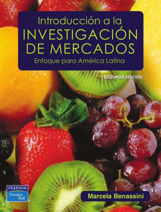 Resultado de imagen para Introduccion a la investigacion de mercados (Enfoque para America Latina) - Marcela Benassini - 2da Edicion