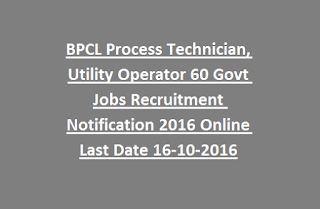 BPCL Process Technician, Utility Operator 60 Govt Jobs Recruitment Notification 2016 Online Last Date 16-10-2016