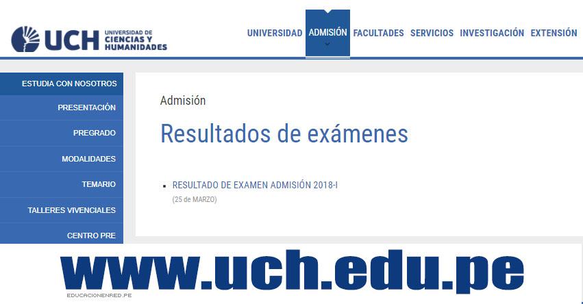 Resultados UCH 2018-1 (25 Marzo) Lista Ingresantes Admisión Universidad de Ciencias y Humanidades - www.uch.edu.pe