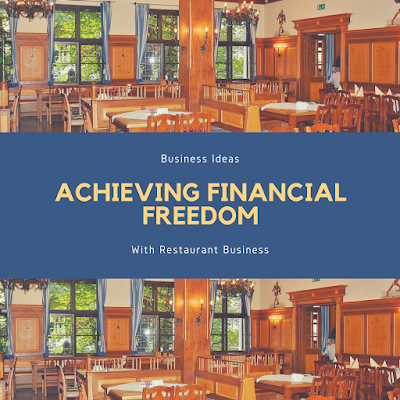 Achieving Financial Freedom Running Restaurant Business
