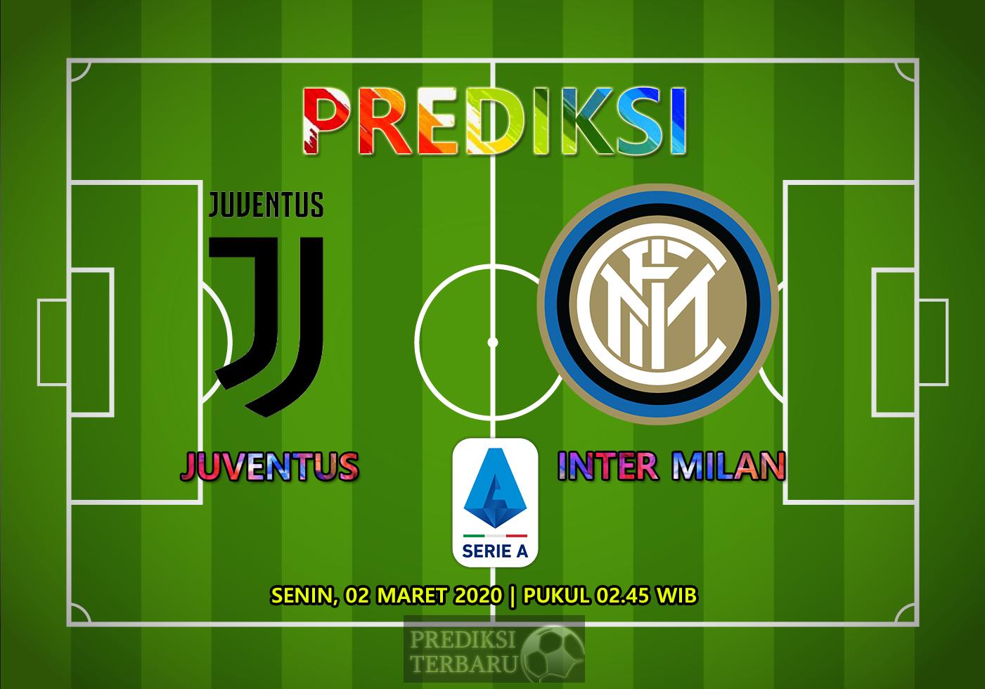 Prediksi Juventus Vs Inter Milan Senin 02 Maret