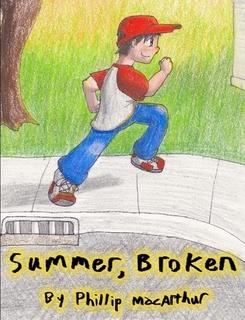 http://www.lulu.com/shop/phillip-macarthur/summer-broken/paperback/product-23650585.html