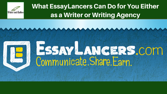 What EssayLancers Can Do for You Either as a Writer or Writing Agency #SponsoredPost
