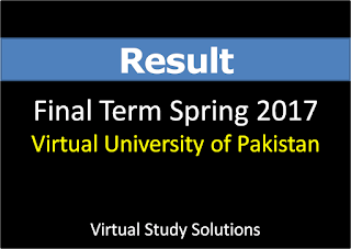 Virtual University Final Term Result Spring 2017