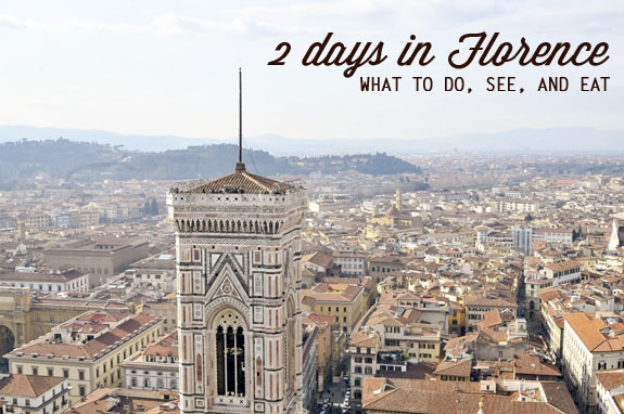 2 Days in Florence: What to Do, See and Eat