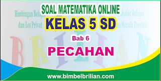 Soal Matematika Online Kelas 5 SD Bab 6  Pecahan - Langsung Ada Nilainya