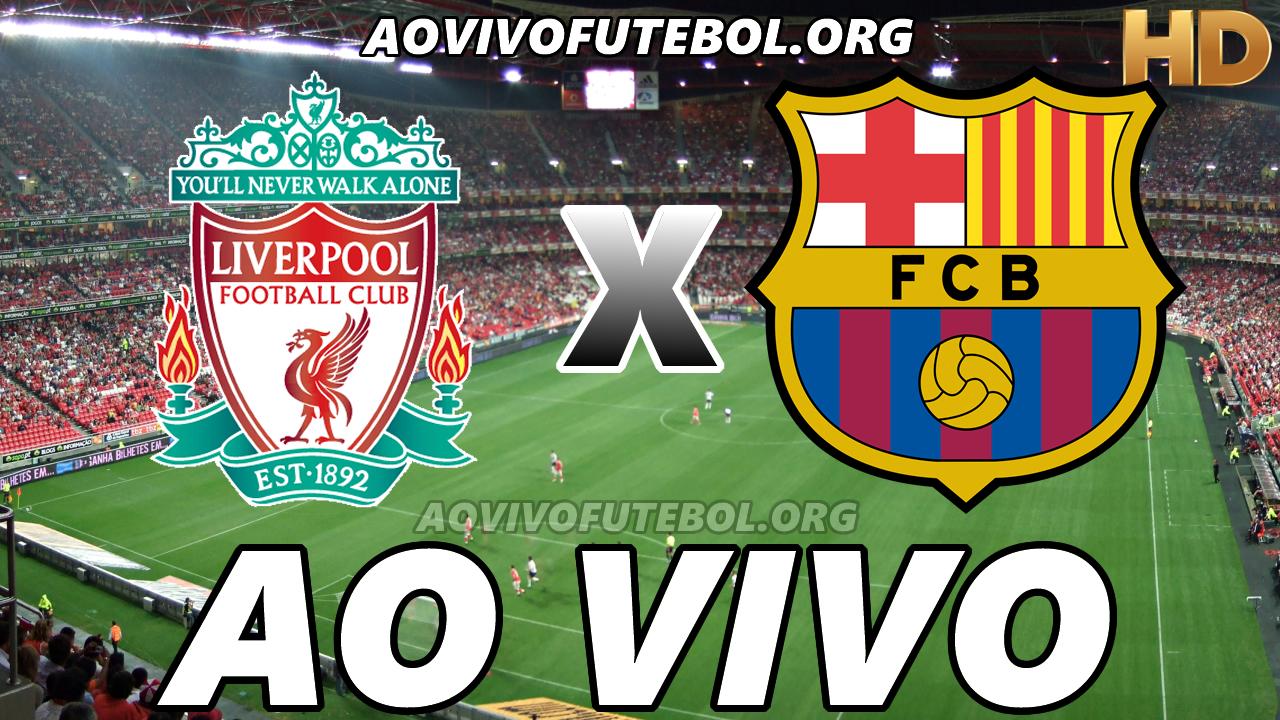 Assistir Liverpool vs Barcelona Ao Vivo HD