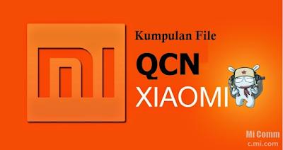tempatnya sharing dan aneka macam isu mengenai kendala ponsel Download Kumpulan File QCN Xiaomi All Type