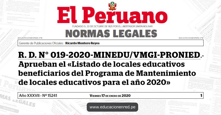 R. D. N° 019-2020-MINEDU/VMGI-PRONIED - Aprueban el «Listado de locales educativos beneficiarios del Programa de Mantenimiento de locales educativos para el año 2020»