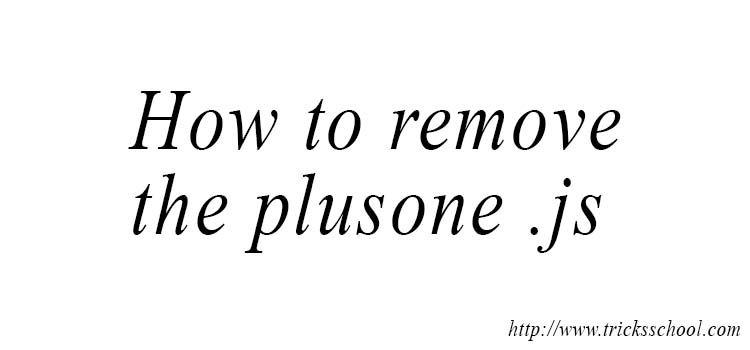 How to remove plusone js from your blogger template