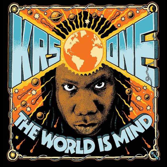 Album Stream: KRS-One - The World Is Mind