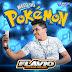 Baixar – Flávio Pizada Quente – Melô do Pokémon – CD Agosto 2016